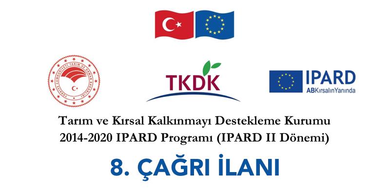 2014-2020 IPARD Programı 8. Başvuru Çağrı İlanı